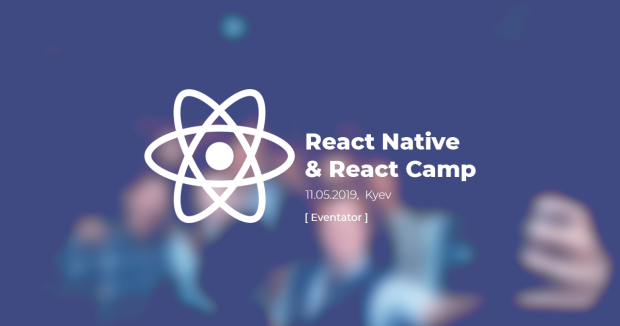 11 травня 2019 року в Києві пройде конференція React Native & React Camp 2019